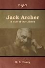 Jack Archer: A Tale of the Crimea Cover Image