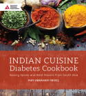 Indian Cuisine Diabetes Cookbook: Savory Spices and Bold Flavors of South Asia Cover Image