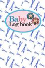 Baby Logbook: Baby Daily Log Sheet, Baby Tracker Daily, Baby Log Book, Newborn Baby Log Book, 6 x 9 Cover Image