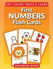 First Numbers Flash Cards Coloring Book: Learn to Count Flashcards to Cut, Color and Learn Coloring Book for Preschoolers, Toddlers and Kindergartners Cover Image