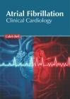 Atrial Fibrillation: Clinical Cardiology Cover Image