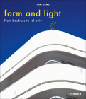Form and Light: From Bauhaus to Tel Aviv Cover Image