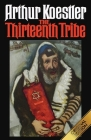 The Thirteenth Tribe: The Khazar Empire and its Heritage Cover Image