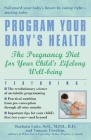 Program Your Baby's Health: The Pregnancy Diet for Your Child's Lifelong Well-Being Cover Image