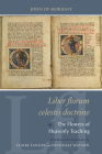 Liber Florum Celestis Doctrine / The Flowers of Heavenly Teaching (Studies and Texts #199) Cover Image