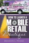 How to Launch a Mobile Retail Boutique Cover Image