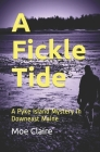 A Fickle Tide: A Pyke Island Mystery in Downeast Maine Cover Image