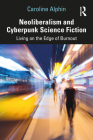 Neoliberalism and Cyberpunk Science Fiction: Living on the Edge of Burnout Cover Image