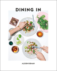 Dining In: Highly Cookable Recipes Cover Image