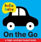 Hello Baby: On the Go: A High-Contrast Board Book Cover Image