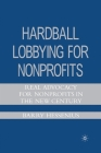 Hardball Lobbying for Nonprofits: Real Advocacy for Nonprofits in the New Century Cover Image