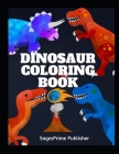 Dinosaur Coloring Book: Kids Coloring Books, Giant Coloring Book Cover Image