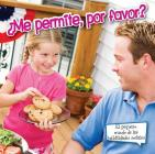 Me Permite, Por Favor?: May I Please? (Pequeno Mundo de las Habilidades Sociales) Cover Image
