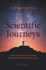 Scientific Journeys: A Physicist Explores the Culture, History and Personalities of Science Cover Image