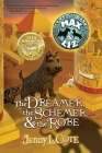 The Dreamer, the Schemer, & the Robe (Amazing Tales of Max & Liz #2) Cover Image