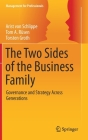 The Two Sides of the Business Family: Governance and Strategy Across Generations (Management for Professionals) Cover Image