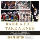 Raise a Fist, Take a Knee Lib/E: Race and the Illusion of Progress in Modern Sports Cover Image