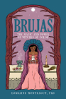 Brujas: The Magic and Power of Witches of Color Cover Image