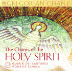 The Chants of the Holy Spirit: Gregorian Chant Cover Image