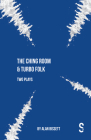 The Ching Room & Turbo Folk: Two Plays by Alan Bissett Cover Image