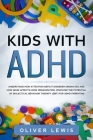 Kids With ADHD: Understand how attention deficit disorder originates and how ADHD affects home organization. Discover the potential of Cover Image