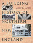A Building History of Northern New England Cover Image