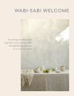Wabi-Sabi Welcome: Learning to Embrace the Imperfect and Entertain with Thoughtfulness and Ease Cover Image