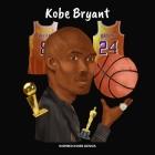 Kobe Bryant: (Biografia per bambini, libri per bambini, 5-10 anni, Basketball Hall of Fame) Cover Image