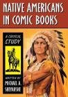 Native Americans in Comic Books: A Critical Study Cover Image