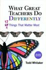 What Great Teachers Do Differently, 2nd Ed: 17 Things That Matter Most Cover Image