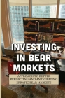 Investing In Bear Markets: Approach To Better Predicting And Anticipating Erratic Bear Markets: Quantitative Approach Cover Image
