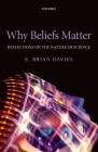 Why Beliefs Matter: Reflections on the Nature of Science Cover Image