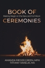Book of Ceremonies: Making Magic on the New and Full Moons Cover Image