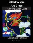Inlaid Warm Art Glass: Painting with Light Cover Image