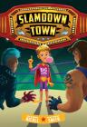 Slamdown Town (Slamdown Town Book 1) Cover Image