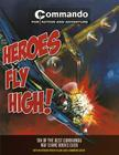 Heroes Fly High!: Six of the Best Commando RAF Comic Books Ever! Cover Image