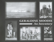 Geraldine Moodie: An Inventory (Canadian Plains Reference Works(cprw) #2) Cover Image