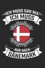 Ich Muss Gar Nix Ich Muss Nur Dänemark: Reisetagebuch zum Selberschreiben & Gestalten von Erinnerungen, Notizen in Dänemark als Reisegeschenk/Abschied Cover Image
