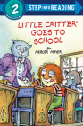 Little Critter Goes to School (Step into Reading) Cover Image