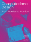 Computational Design: From Promise to Practice: From Promise to Practice Cover Image