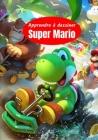 Apprendre à dessiner Super Mario: Livre de dessin pour les enfants à partir de 07 ans Cover Image