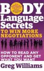 Body Language Secrets to Win More Negotiations: How to Read Any Opponent and Get What You Want Cover Image