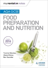 My Revision Notes: Aqa GCSE Food Preparation and Nutrition Cover Image