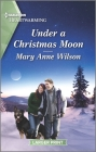 Under a Christmas Moon: A Clean Romance Cover Image