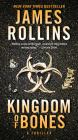 Kingdom of Bones: A Thriller (Sigma Force Novels #22) Cover Image
