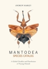 Mantodea Species Catalog: A Global Checklist and Distribution of Praying Mantids Cover Image