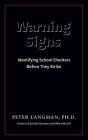 Warning Signs: Identifying School Shooters Before They Strike Cover Image