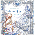 Color the Classics: The Snow Queen Cover Image