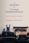 The Season of Living Dangerously: A Fan's Notes on Baseball's Strangest Season Cover Image