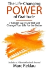 The Life-Changing Power of Gratitude: 7 Simple Exercises that will Change Your Life for the Better. Includes a 3 Month Gratitude Journal. Cover Image